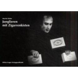 Jonglieren mit Zigarrenkisten als Buch von Martin Dahm