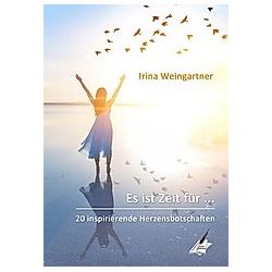 Es ist Zeit für .... Irina Weingartner  - Buch