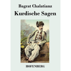 Kurdische Sagen als Buch von Bagrat Chalatianz