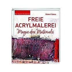 Freie Acrylmalerei. Robert Süess  - Buch