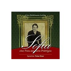 Sofia - eine Frau aus dem Prättigau  10 Audio-CDs - Hörbuch
