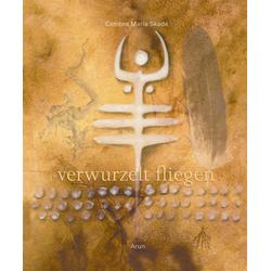 verwurzelt fliegen als Buch von Cambra Maria Skadé