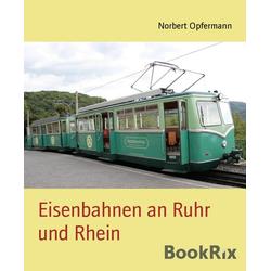 Eisenbahnen an Ruhr und Rhein