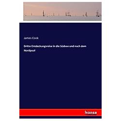 Dritte Entdeckungsreise in die Südsee und nach dem Nordpool. James Cook  - Buch