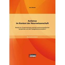 Autismus im Kontext der Neurowissenschaft: Besteht ein Zusammenhang zwischen autismusspezifischen Symptomen und dem Spiegelneuronensystem?