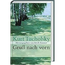 Gruß nach vorn. Kurt Tucholsky  - Buch
