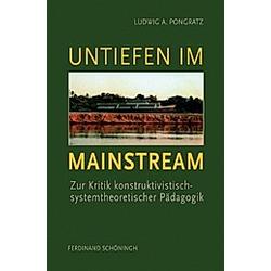 Untiefen im Mainstream. Ludwig A. Pongratz  - Buch