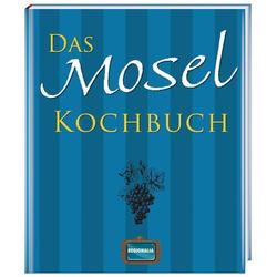 Das Mosel Kochbuch: Buch von