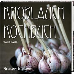 Knoblauch-Kochbuch als Buch von Claudia Diewald/ Michaela Rudnick