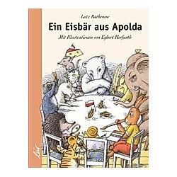 Ein Eisbär aus Apolda. Lutz Rathenow  - Buch