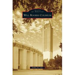 Will Rogers Coliseum als Buch von Debbie M. Liles