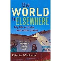 The World Is Elsewhere. Chris McIvor  - Buch