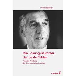 Die Lösung ist immer der beste Fehler: Buch von Paul Watzlawick