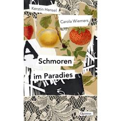 Schmoren im Paradies: Buch von Kerstin Hensel/ Carola Wiemers
