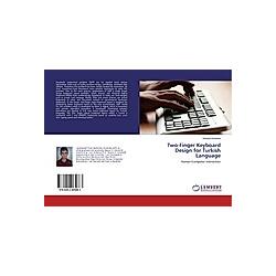 Two-Finger Keyboard Design for Turkish Language. Hüseyin Karateke  - Buch