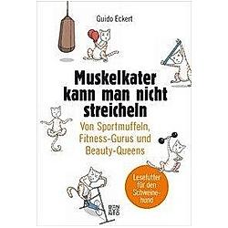 Muskelkater kann man nicht streicheln
