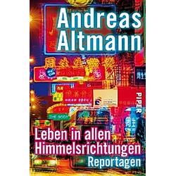 Leben in allen Himmelsrichtungen. Andreas Altmann  - Buch