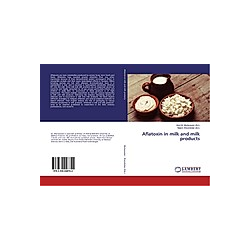 Aflatoxin in milk and milk products - Buch