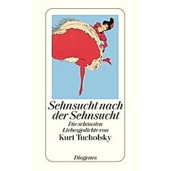 Sehnsucht nach der Sehnsucht. Kurt Tucholsky  - Buch
