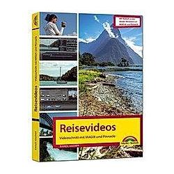 Reisevideos - Videoschnitt mit Magix und Pinnacle. Rainer Hagner  - Buch