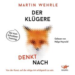 Der Klügere denkt nach als Hörbuch CD von Martin Wehrle