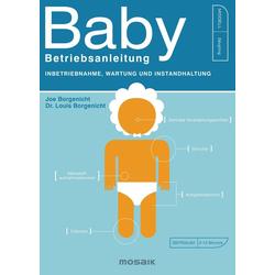 Baby - Betriebsanleitung als Buch von Louis Borgenicht