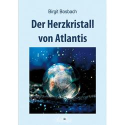 Der Herzkristall von Atlantis: eBook von Birgit Bosbach