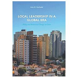 Local Leadership in a Global Era. Amy M. Hochadel  - Buch