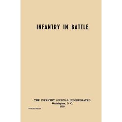Infantry in Battle - The Infantry Journal Incorporated Washington D.C. 1939 als Buch von Infantry School Staff