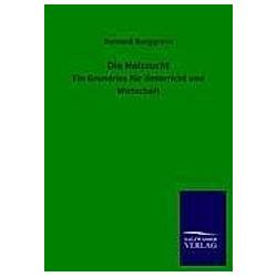 Die Holzzucht. Bernard Borggreve  - Buch
