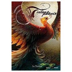 Tintenphönix. Isa Theobald  - Buch