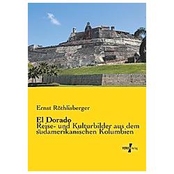 El Dorado. Ernst Röthlisberger  - Buch