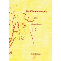 Die Chemotherapie als Buch von Alissa Maurer