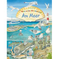 Mein erstes Wimmelbuch: Mein erstes Wimmelbuch – Am Meer