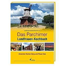 Das Parchimer LandFrauen-Kochbuch - Buch