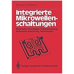 Integrierte Mikrowellenschaltungen. R. K. Hoffmann  - Buch