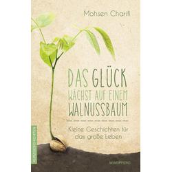 Das Glück wächst auf einem Walnussbaum als Buch von Mohsen Charifi