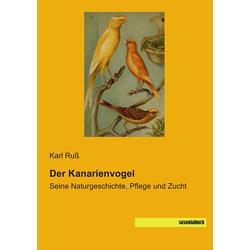 Der Kanarienvogel als Buch von Karl Ruß
