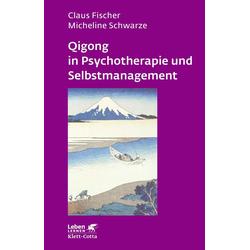 Qigong in Psychotherapie und Selbstmanagement: eBook von Claus Fischer/ Micheline Schwarze