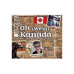 Oh (weia) Kanada  4 Audio-CDs - Hörbuch