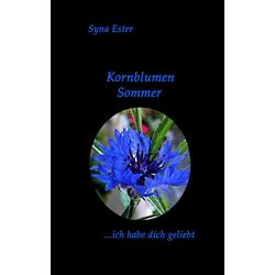 Kornblumen Sommer als Buch von Syna Ester