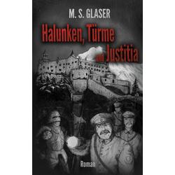 Halunken Türme und Justitia als Buch von M. S. Glaser