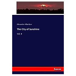 The City of Sunshine. Alexander Allardyce  - Buch