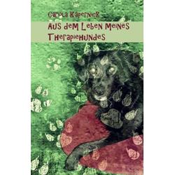 Aus dem Leben meines Therapiehundes: eBook von Carola Käpernick
