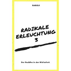 Radikale Erleuchtung 3 - Der Buddha in der Bibliothek