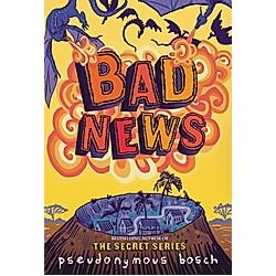 Bad News. Pseudonymous Bosch  - Buch