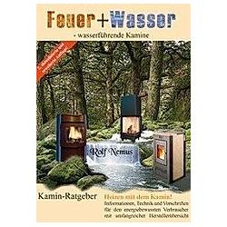 Feuer + Wasser - wasserführende Kamine. Rolf Nemus  - Buch