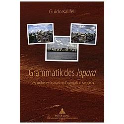Grammatik des «Jopara». Guido Kallfell  - Buch