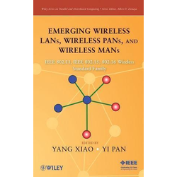 Emerging Wireless LANs, Wireless PANs, and Wireless MANs