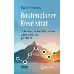 Routenplaner Kreativität als Buch von Stephan Sonnenburg